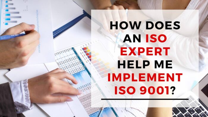 How Does an ISO Expert Help Me Implement ISO 9001?